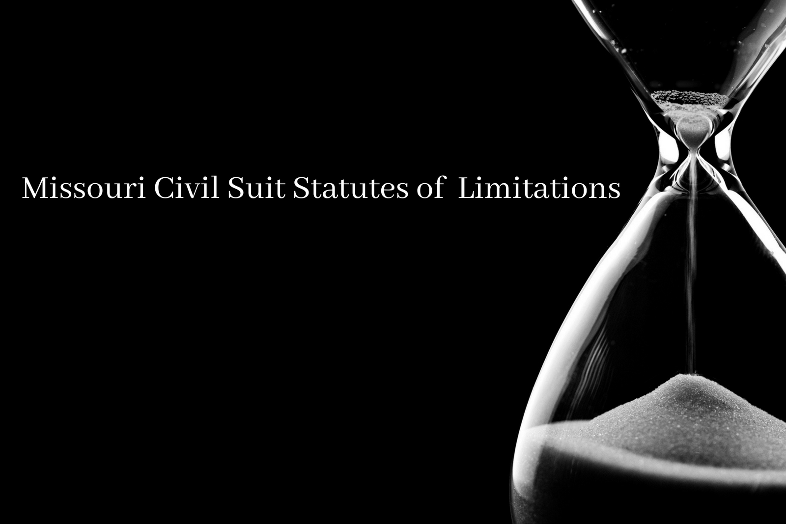 Missouri Civil Suit Statutes of Limitations