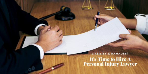 Liability & Damages? It's Time to Hire A Personal Injury Lawyer